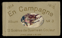1914-1915. EN CAMPAGNE. ALBUM N° 3. 12 SCENES DE GUERRE EN COULEUR. GUIDES. LA POURSUITE. GUIDES. THE PURSUIT. OFFICIER DE GUIDES. UN RENSEIGNEMENT. GUIDE OFFICER. AN INQUIRY. CARABINIER. L'ATTAQUE. RIFLEMAN. THE ATTACK.INFANTERIE. EN OBSERVATION. INFANTRY. ON THE LOOK OUT.EN GUERRE. L'EXODE. THE WAR. THE EXODUS.EN GUERRE. AUTOMOTRAILLEUSE BELGE. THE WAR. A BELGIAN MOTOR GUN