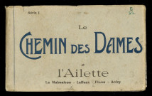 "LE CHEMIN DES DAMES ET L'AILETTE. LA MALMAISON - LAFFAUX - PINON - ANIZY. CHEMIN DES DAMES. LE MOULIN DE LAFFAUX. ""LADIES WAY"". THE MILL OF LAFFAUX. L'ASINE DEVASTEE. ICI ETAIT LAFFAUX. HERE WAS LAFFAUX. CHEMIN DES DAMES. L'ANGE GARDIEN. ""LADIES WAY"". THE GUARDIAN ANGEL. CHEMIN DES DAMES. FERME DE LA MOTTE. ""LADIES WAY"". THE FARM OF LA MOTTE. CHEMIN DES DAMES. LE CHATEAU DE LA MOTTE. ""LADIES WAY"". THE CASTLE OF LA MOTTE. CHEMIN DES DAMES. ARTILLEURS TOMBES AU CHAMP D'HONNEUR. ""LADIES WAY"". ARTILLERYMEN KILLED ON THE FIELD OF HONOUR. CHEMIN DES DAMES. LA FERME VAUXRAIN. ""LADIES WAY"". THE FARM OF VAUXRAIN. CHEMIN DES DAMES. CARRIERE DE MONTPARNASSE. ""LADIES WAY"". QUARRY OF MONTPARNASSE. CHEMIN DES DAMES. LE FORT DE LA MALMAISON. ""LADIES WAY"". THE FORT OF MALMAISON. CHAVIGNON. LES RUINES DU PAYS. RUINS OF THE COUNTRY. CHEMIN DES DAMES. LA FERME DE LA MALMAISON. ""LADIES WAY"". THE FARM OF MALMAISON. VAUXAILLON (AISNE). VUE GENERALE. GENERAL VIEW. L'AISNE DEVASTEE. LA VALLEE DE L'AILETTE. AU MONT DES SINGES. THE AILETTE VALLEY ET MONKEYS HILL. PINON. ENTREE DU CHATEAU. CASTLE ENTRANCE. PINON. PLACE DE L'EGLISE. THE CHURCH PLACE. PINON. LA FORET. THE FOREST. LA TOUR DE PINON (AISNE). COTE NORD. THE PINON TOWER (NORTH SIDE).EGLISE D'ANIZY-LE-CHATEAU. THE CHURCH OF ANIZY-LE-CHATEAU. CHEMIN DES DAMES. FILAIN. ""LADIES WAY"". CHEMIN DES DAMES. LE VILLAGE DE VAUDESSON. ""LADIES WAY"". THE VILLAGE OF VAUDESSON"