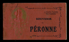 SOUVENIR DE PERONNE. PERONNE (SOMME) 1919. CASERNE FOY. PERONNE (SOMME) 1919. RUE BOUTRY. BOUTRY STREET. PERONNE (SOMME) 1919. LE CHATEAU. THE CASTLE. PERONNE (SOMME) 1919. L'HOTEL DE VILLE. CITY HALL. PERONNE (SOMME) 1919. RUE BERANGER. BERANGER STREET. PERONNE (SOMME) 1919. QUARTIER ST-SAUVEUR. QUARTIER ST-SAUVEUR. PERONNE (SOMME) 1919. QUARTIER ST-NICOLAS. QUARTIER ST-NICOLAS. PERONNE (SOMME) 1919. PORTE DE BRETAGNE. BRITAIN GATE. PERONNE (SOMME) 1919. PORTE DE FLAMICOURT ET RUE BERANGER. FLAMINCOURT GATE AND BERANGER STREET. PERONNE (SOMME) 1919. LA GARE INTERIEURE. INSIDE OF THE STATION. PERONNE (SOMME) 1919. GRANDE PLACE. BROAD PLACE