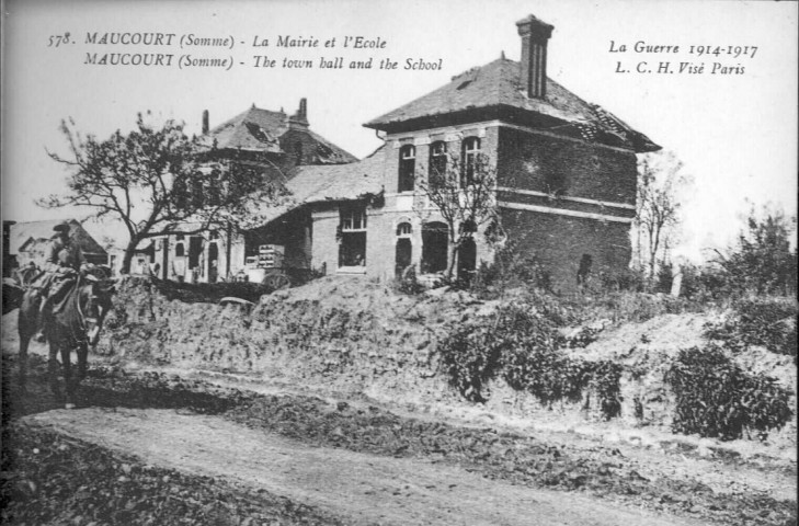 La guerre 1914-1917 - La Mairie et l'Ecole - The town hall and the school